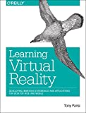 Learning Virtual Reality : Developing Immersive Experiences and Applications for Desktop, Web, and Mobile, Parisi, Tony, 1491922834