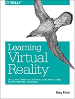 Learning Virtual Reality: Developing Immersive Experiences and Applications for Desktop, Web, and Mobile Front Cover