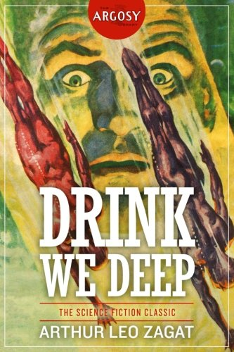 Drink We Deep (The Argosy Library)
