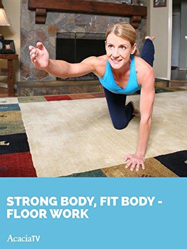 Acacia Floors - Strong Body, Fit Body Floor Work