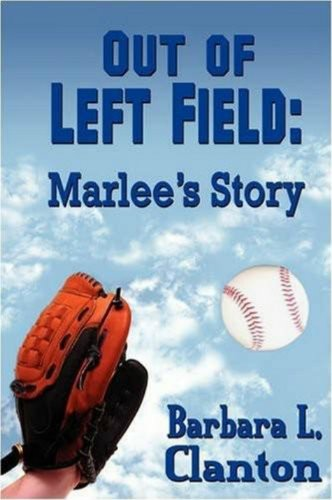 Out of Left Field: Marlee's Story - Book 1 in the Clarksonville Series by [Clanton, Barbara L.]