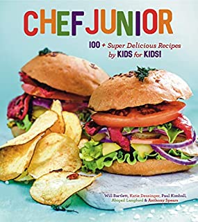 Book Cover: Chef Junior: 100 Super Delicious Recipes by Kids for Kids!