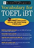 Vocabulary for TOEFL IBT, LearningExpress Editors, 1576856321