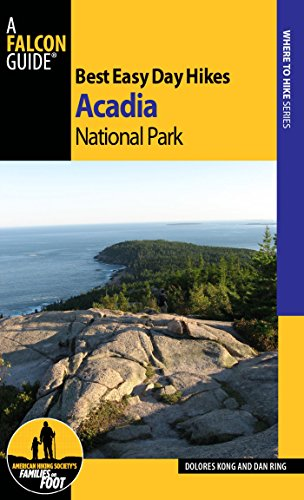 Best Easy Day Hikes Acadia National Park (Best Easy Day Hikes Series) (Best Campgrounds In The Northeast)