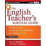 The English Teacher's Survival Guide: Ready-To-Use Techniques and Materials for Grades 7-12