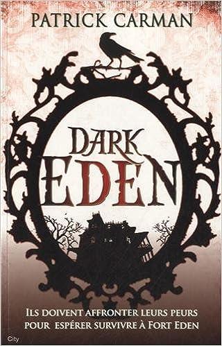 Livres électroniques pdf téléchargement gratuit Dark Eden PDF by Patrick Carman 2824602376