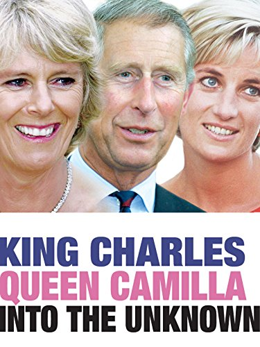 (King Charles and Queen Camilla: Into the Unknown)