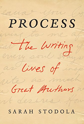 Process: The Writing Lives of Great Authors by [Stodola, Sarah]