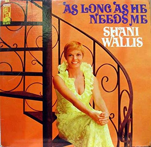 SHANI WALLIS AS LONG AS HE NEEDS ME vinyl record
