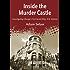 Inside the Murder Castle: Investigating Chicago's First Serial Killer, H.H. Holmes