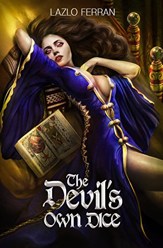 The Devil's Own Dice: An Ex Secret Agent Paranormal Investigator Thriller (Ordo Lupus and the Blood Moon Prophecy Book 3)