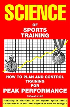 Science of Sports Training: How to Plan and Control Training for Peak Performance by [Kurz, Thomas]