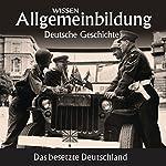 Das besetzte Deutschland (Reihe Allgemeinbildung) | Wolfgang Benz