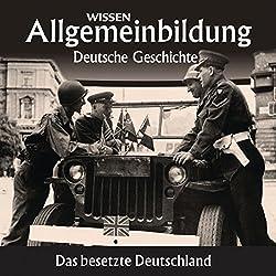 Das besetzte Deutschland (Reihe Allgemeinbildung)