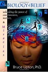 The Biology of Belief: Unleashing the Power of Consciousness, Matter and Miracles by Bruce H. Lipton (2005-03-24) Hardcover
