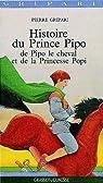 Histoire du Prince Pipo, de Pipo le cheval et de la Princesse Popi par Gripari