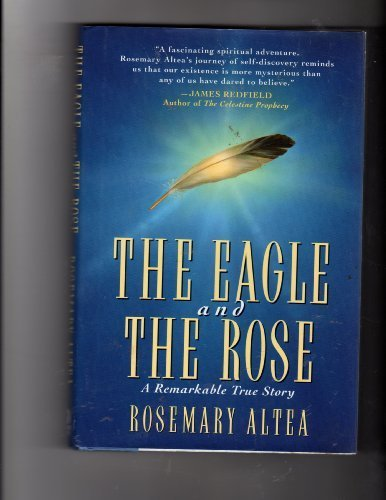 Eagle Rose - The Eagle and the Rose: A Remarkable True Story