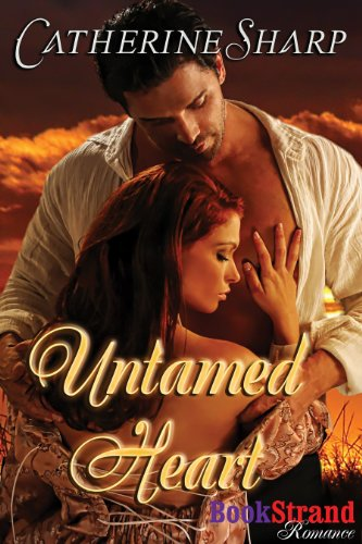 Book: Untamed Heart (BookStrand Publishing Romance) by Catherine Sharp