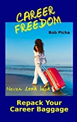 Career Freedom: Repack Your Career Baggage (The Human Energy Model) (Volume 1) by Bob Picha (2012-12-27)