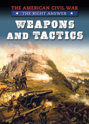 Read Online Weapons and Tactics (The American Civil War: The Right Answer) pdf epub
