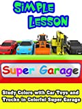 Study Colors with Car Toys and Trucks in Colorful Super Garage