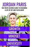 img - for Growth Mindset University: The Truth-Seeking Guide to Designing a Life of Joy and Fulfillment book / textbook / text book