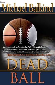 Dead Ball by [Balkind, Michael]