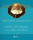 img - for Mother Angelica on God, His Home, and His Angels book / textbook / text book