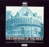 The Fair Maid of the West, Heywood, Thomas, 041340580X