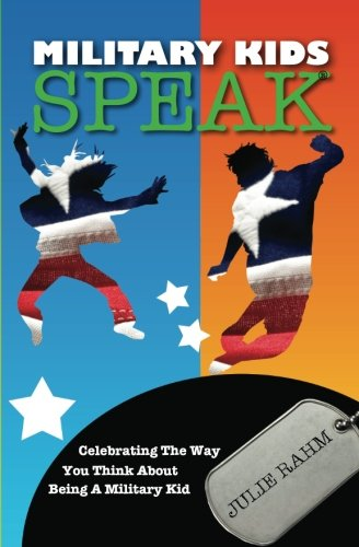 Download Military Kids Speak: Celebrating the Way you Think about Being a Military Kid ebook