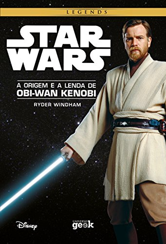 Star Wars. A Vida e a Lenda de Obi-Wan Kenobi
