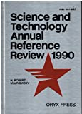 Science and Technology Annual Reference Review, 1990, H. Robert Malinowsky, 0897745272