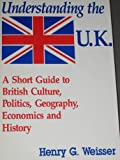 Understanding the United Kingdom, Henry G. Weisser, 0870524283