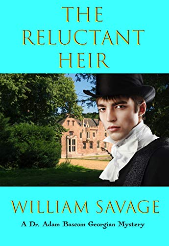 The Reluctant Heir (Dr Adam Bascom Mysteries Book 6) by [Savage, William]