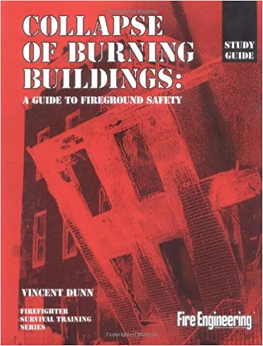 collapse of burning buildings a guide to fireground safety study
