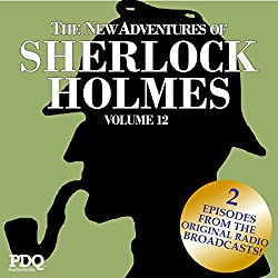 The New Adventures of Sherlock Holmes (The Golden Age of Old Time Radio Shows, Vol. 12)