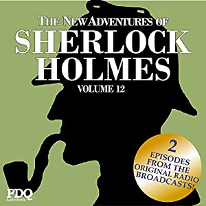 The New Adventures of Sherlock Holmes (The Golden Age of Old Time Radio Shows, Vol. 12) Radio/TV Program