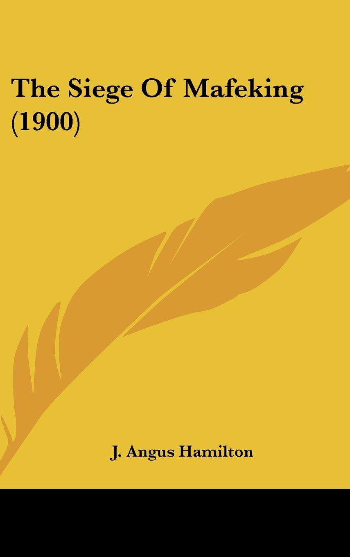 The Siege Of Mafeking (1900) PDF