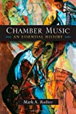 Chamber Music : An Essential History, Radice, Mark A., 0472051652