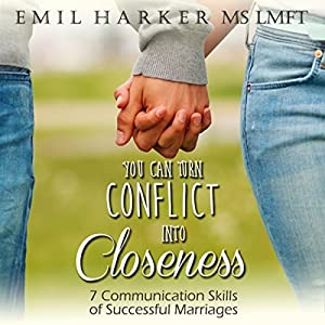 You Can Turn Conflict into Closeness Audiobook