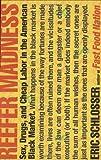 Reefer Madness, Eric Schlosser, 0618334661