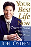 Your Best Life Now, Joel Osteen, 0446695505