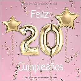 Feliz 20 Cumpleaños: El Libro de Visitas de mis 20 años para ...
