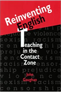 Reinventing English: Teaching in the Contact Zone