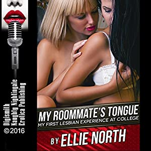 My Roommate's Tongue: My First Lesbian Experience at College Audiobook
