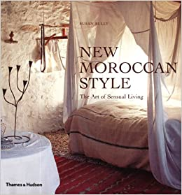 New Moroccan Style The Art of Sensual Living Susan Cazals Jean