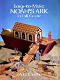 Easy-to-Make Noah's Ark in Full Color, A. G. Smith, 0486259498