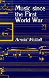 Music since the First World War, Arnold Whittal, 0312554923