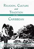 Religion, Culture and Tradition in the Caribbean, Hemchand Gossai, 031223242X