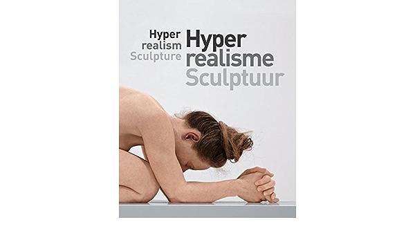 Hyperrealisme: sculptuur: Amazon.es: Ansenk, Emily, Letze ...